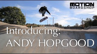 Introducing: Andy Hopgood - Motion Boardshop