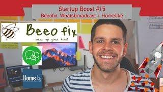 Startup Boost #15: Beeofix, Whatsbroadcast und Homelike