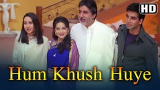 Movie: ek rishtaa: the bond of love (2001) song: hum khush huye starcast: amitabh bachchan, akshay kumar, juhi chawla singer: kumar sanu, alka yagnik, mohd.a...