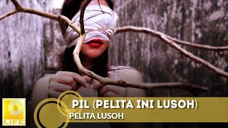 Pelita Lusoh - PIL (Pelita Ini Lusoh) (Official Music Video)
