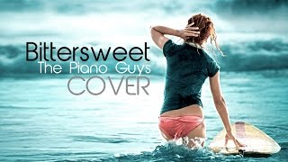 Bittersweet - The Piano Guys [Cover]