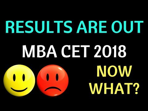 MBA CET 2018 Results are Out. Now what? Do not Worry. It is not yet Over.  MBA CET 2018 Admission