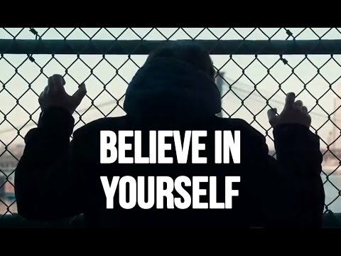 BELIEVE IN YOURSELF – Motivational Video