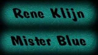 Rene Klijn - Mister blue