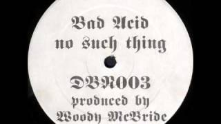 Woody McBride - Bad Acid No Such Thing