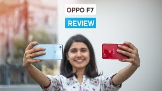 Oppo F7 Review: Oppo F7 Camera Test, Gaming review, & more