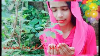 Saanse Teri chalti rahe manage hum yahi duwaye2020new status video GR ka
