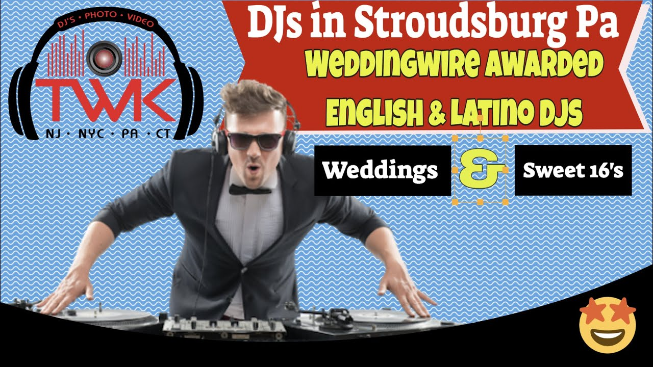 🆕 Stroudsburg Pa DJs | Stroudsburg Wedding DJs | Bilingual DJ in Stroudsburg BY TWK Events