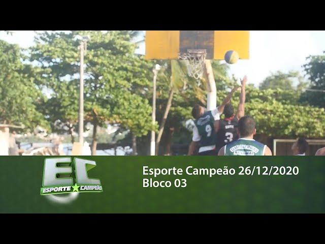 Esporte Campeão 26/12/2020 - Bloco 03