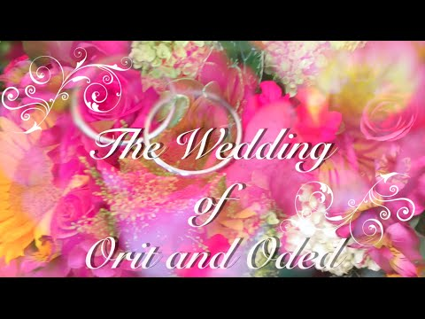 ORIT and ODED'S Wedding 8/2/2015