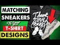 How To Match Your Sneaker To Your T-shirt Designs