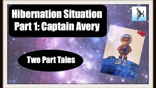 Hibernation Situation Part 1: Captain Avery