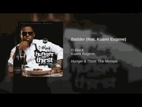 D.Black ft Kuami Eugene – Badder (Prod. by Kuami Eugene)