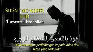 Surat Al Kahfi 1-10  - Muzammil Hasballah