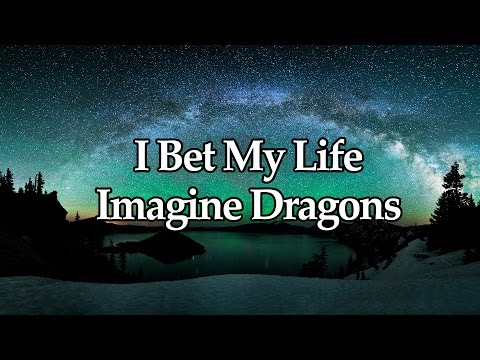 Imagine Dragons - I Bet My Life [ Traduzione ITA ] HD