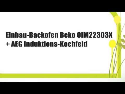 DIE BESTEN Einbau Backofen Beko OIM X AEG Induktions