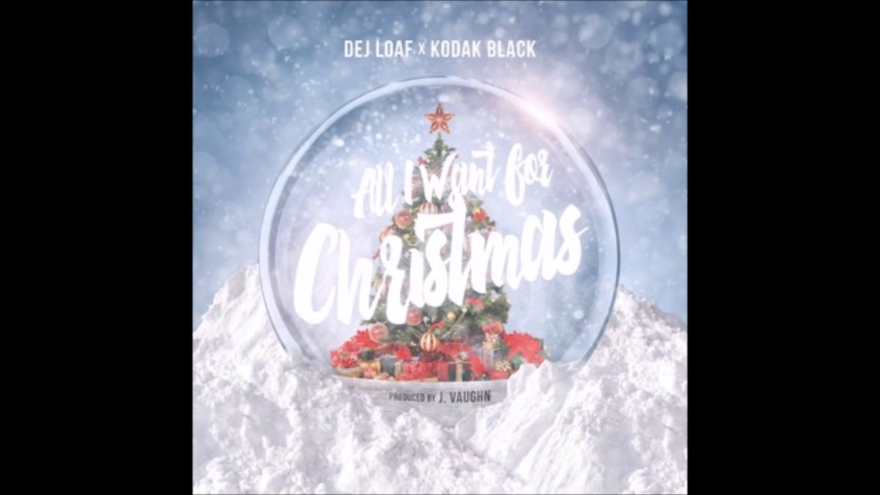Download DeJ Loaf Feat  Kodak Black - All I Want For Christmas