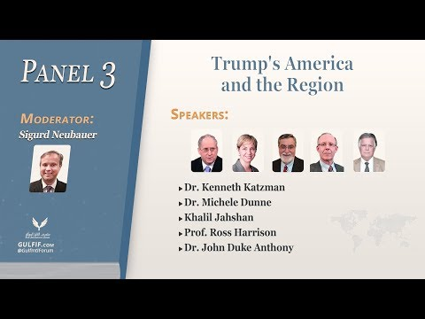 Inaugural Gulf Conference 2018 - Panel 3: Trump's America and the Region