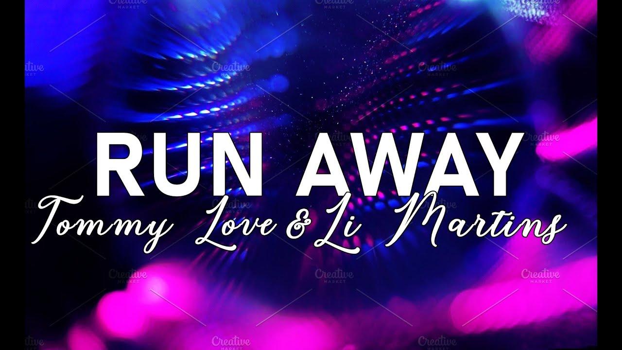 RUN AWAY- Tommy Love feat. Li Martins (Lyrics+Tradução)