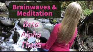 Brainwaves & Meditation - Beta, Alpha, Theta