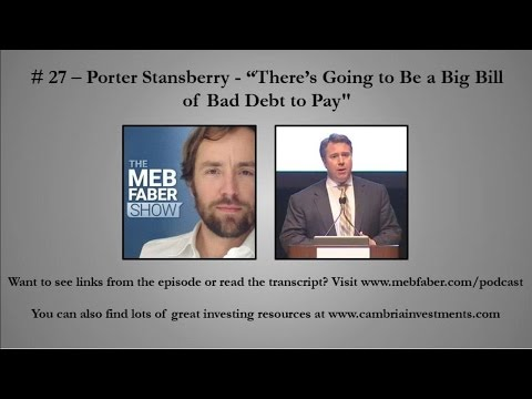"#27 - Porter Stansberry - ""There's Going to Be a Big Bill of Bad Debt to Pay"""