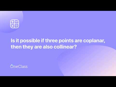 If three points are coplanar they are also collinear