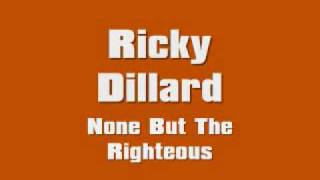 Watch Ricky Dillard None But The Righteous video