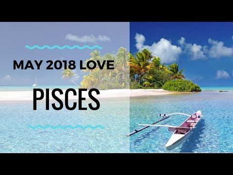 Pisces May 2018 Tarot *Love* Not able to commit to anything but health and self love