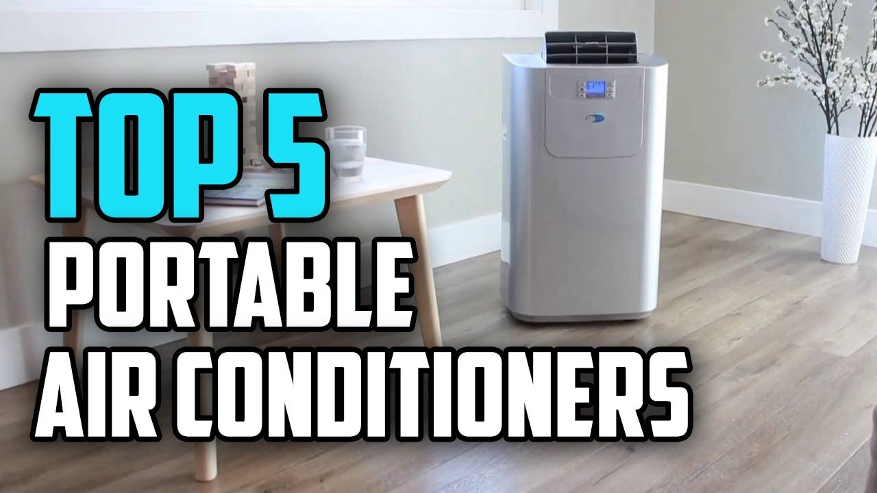Best Portable Air Conditioners 2019 Top 5 Portable Air Conditioners Buying Guide Youtube