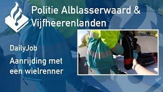 Politie #PRO247 DailyJob Aanrijding met een wielrenner