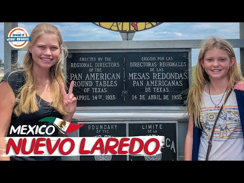 Mexico 🇲🇽 US 🇺🇲 Border Crossing By Foot - Nuevo Laredo to Laredo TX | 90+ Countries with 3 Kids