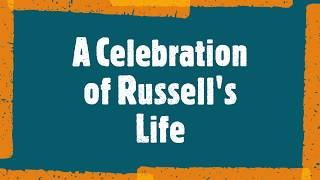 Celebration  of Russell's Life  in photos