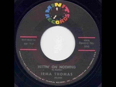 Irma Thomas - Hittin' On Nothing.