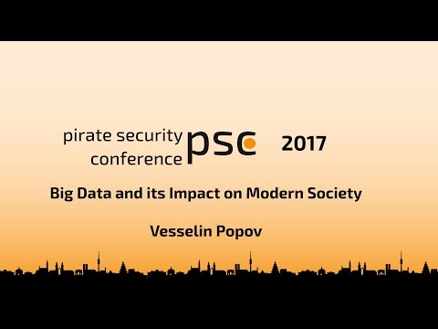 Big Data and its Impact on Modern Society  - Vesselin Popov - #psc17