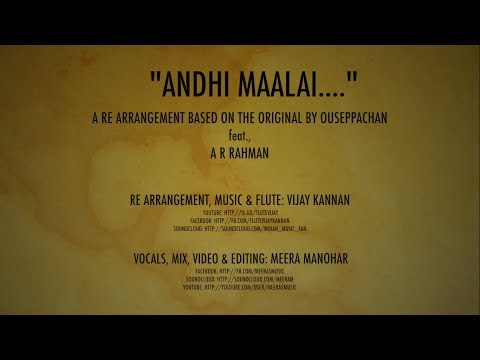 Andhi Maalai (Ouseppachan/ARR)- A re-arranged cover featuring Meera Manohar