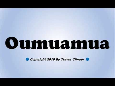 How To Pronounce Oumuamua - 동영상