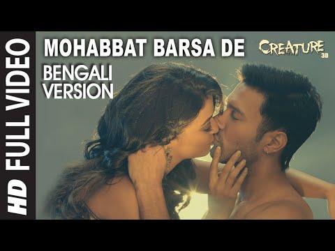 Mohabbat Barsa De Bengali Version | Creature 3D | Aman Trikha & Khusbhu Jain