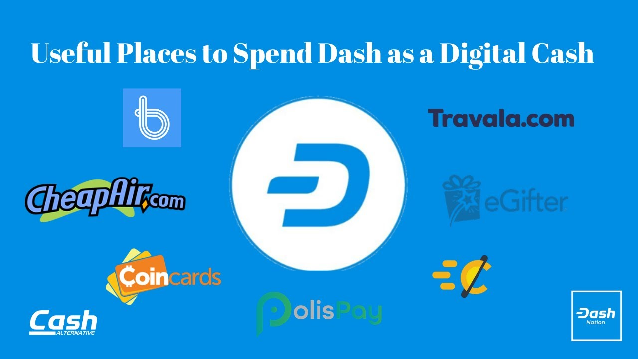 Useful Places to Spend Dash as Digital Cash