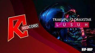 Bandung Hiphop-Trakupu Ft Draxstar-Lusuh-Hip-Hop Indonesia
