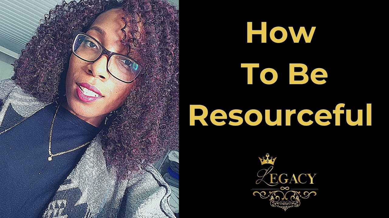 GETTING RESOURCEFUL - The Legacy Podcast #32