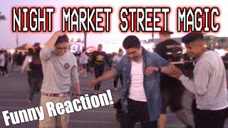 Night Market STREET MAGIC!