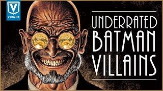 Top 10 Underrated Batman Villains!