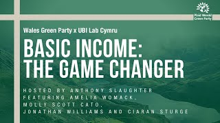 Basic Income: The Game Changer (WGP x UBI Lab Wales)