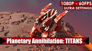 Planetary Annihilation: TITANS gameplay PC HD [1080p/60fps]