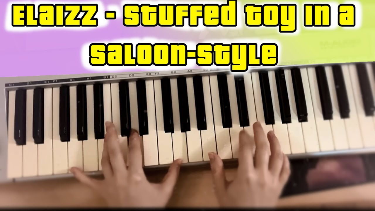 Elaizz - Stuffed Toy In a Saloon Style (original music from BlinkyPaws animation)