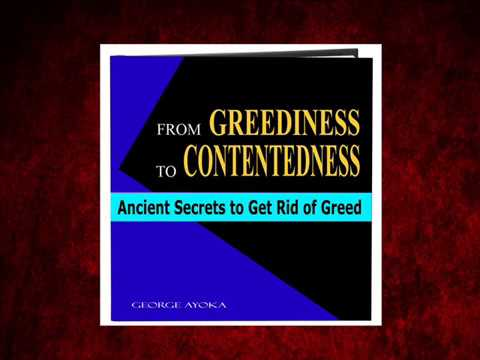 From Greediness to Contentedness - Ancient Secrets to Get Rid of Greed