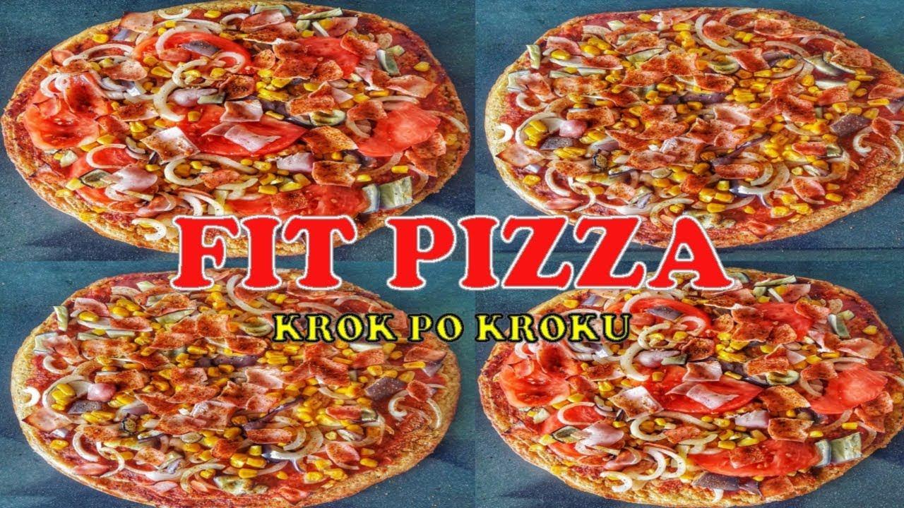 Fit Pizza Przepis I Przygotowanie Jak Zrobić Zdrowa Pizze W Domu Dietetyczna I Wysokobiałkowa