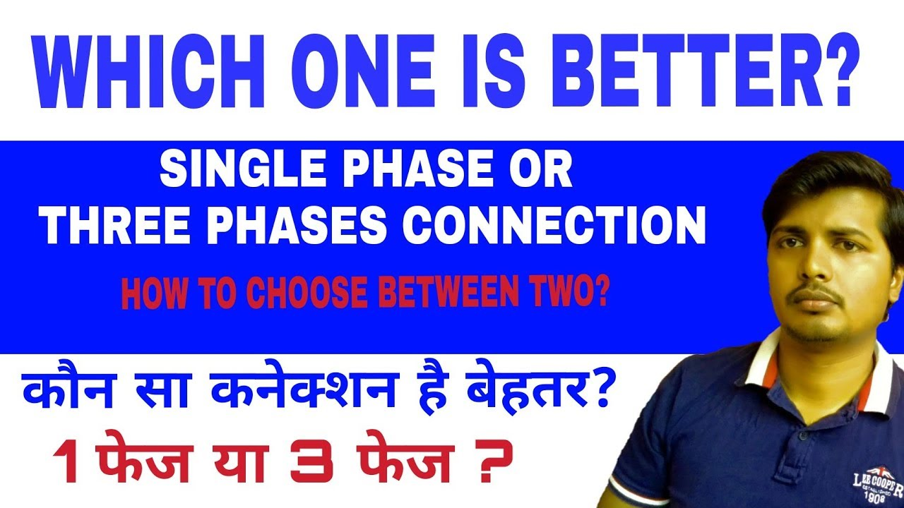 Difference Between Single Phase And Three Connection How To Vs Wiring Choose Two
