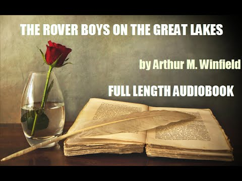 THE ROVER BOYS ON THE GREAT LAKES, by Arthur Winfield - FULL LENGTH AUDIOBOOK