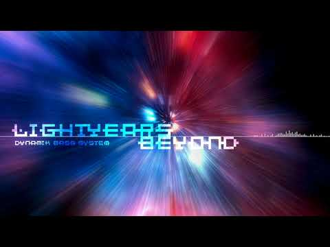 Light Years Beyond - Dynamik Bass System